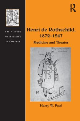 Henri de Rothschild, 1872-1947: Medicine and Theater