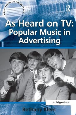 As Heard on TV: Popular Music in Advertising