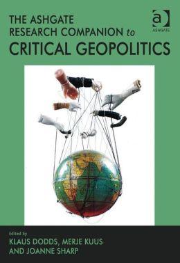 The Ashgate Research Companion to Critical Geopolitics