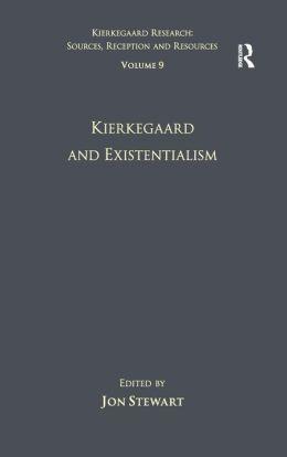 Volume 9: Kierkegaard and Existentialism