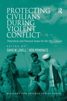 Protecting Civilians During Violent Conflict