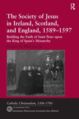 The Society of Jesus in Ireland, Scotland, and England, 1589-97