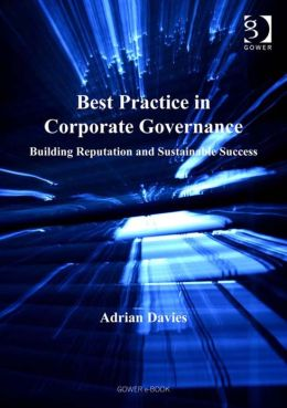 Best Practice in Corporate Governance : Building Reputation and Sustainable Success