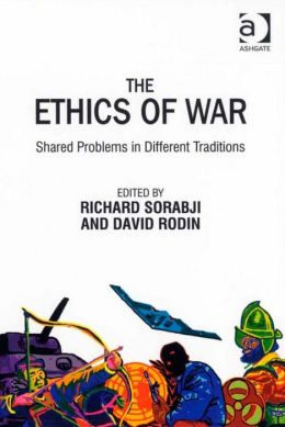 The Ethics of War : Shared Problems in Different Traditions