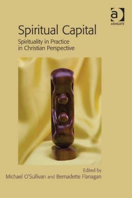 Spiritual Capital: Spirituality in Practice in Christian Perspective