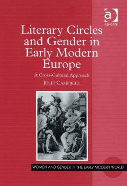 Literary Circles and Gender in Early Modern Europe : A Cross-Cultural Approach