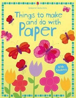 Things to Make and Do with Paper. Stephanie Turnbull, Author