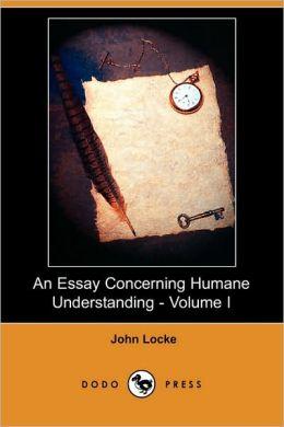 An Essay Concerning Humane Understanding - Volume I