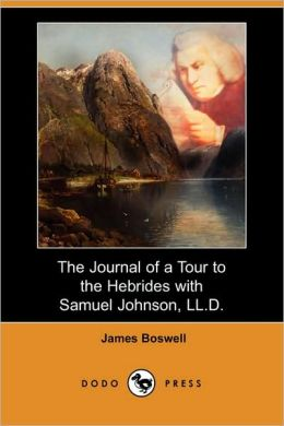 The Journal Of A Tour To The Hebrides With Samuel Johnson, Ll.D. (Dodo Press)
