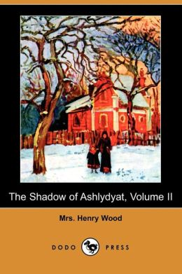 The Shadow Of Ashlydyat, Volume Ii