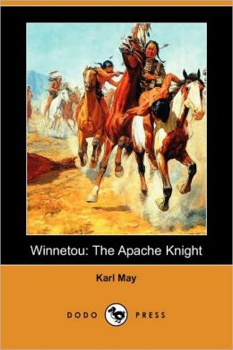Winnetou: The Apache Knight (Dodo Press)