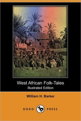 West African Folk-Tales (Illustrated Edition)