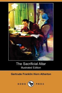 The Sacrificial Altar (Illustrated Edition) (Dodo Press)