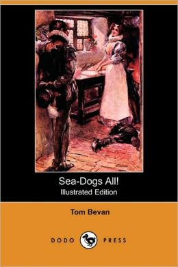 Sea-Dogs All! (Illustrated Edition)
