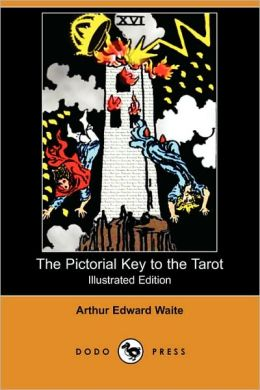 The Pictorial Key To The Tarot (Illustrated Edition)