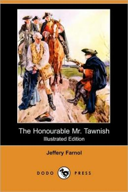 The Honourable Mr. Tawnish (Illustrated Edition) (Dodo Press)