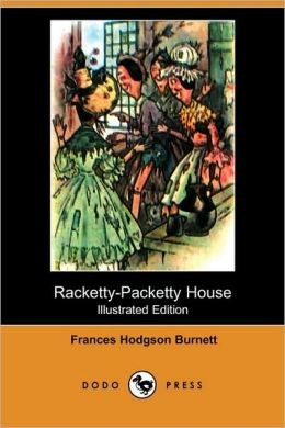 Racketty-Packetty House (Illustrated Edition)