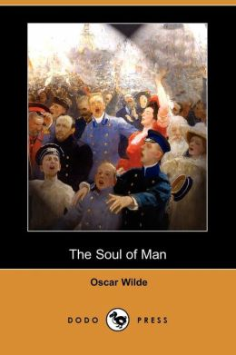 The Soul of Man (Dodo Press)