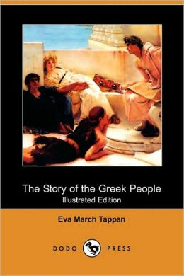 The Story Of The Greek People (Illustrated Edition)