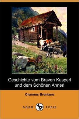 Geschichte Vom Braven Kasperl Und Dem Schonen Annerl