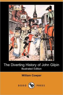 The Diverting History Of John Gilpin (Illustrated Edition)