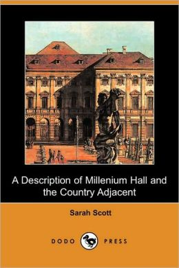 A Description Of Millenium Hall And The Country Adjacent