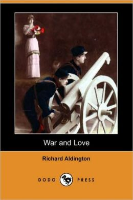 War and Love (Dodo Press)