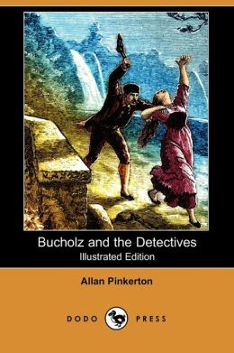 Bucholz and the Detectives (Illustrated Edition) (Dodo Press)