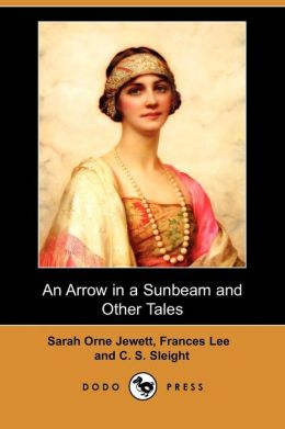An Arrow In A Sunbeam And Other Tales