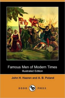 Famous Men Of Modern Times (Illustrated Edition)