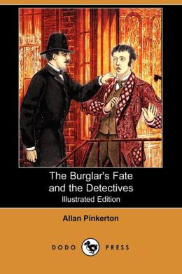 The Burglar's Fate And The Detectives (Illustrated Edition)