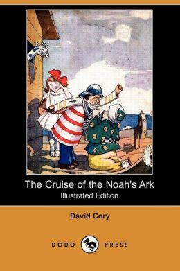 The Cruise Of The Noah's Ark (Illustrated Edition)