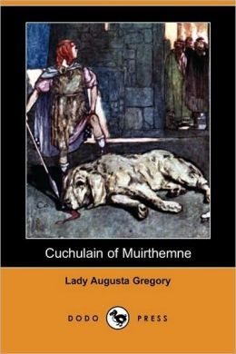 Cuchulain Of Muirthemne (Dodo Press)