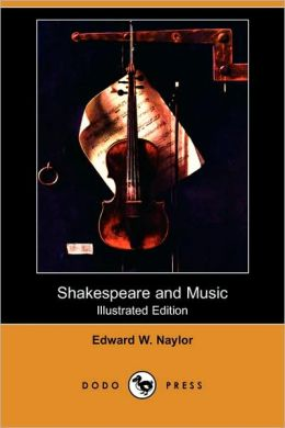 Shakespeare And Music (Illustrated Edition)