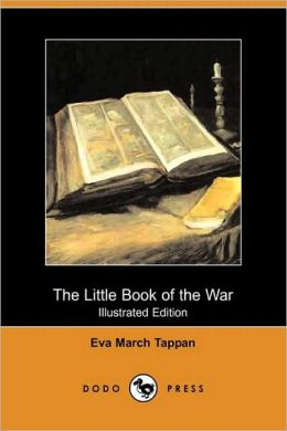 The Little Book Of The War (Illustrated Edition)