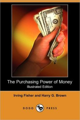 The Purchasing Power Of Money (Illustrated Edition)