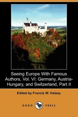 Seeing Europe With Famous Authors, Vol. Vi