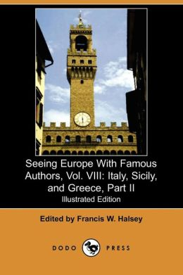Seeing Europe With Famous Authors, Vol. Viii