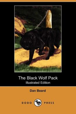 The Black Wolf Pack (Illustrated Edition) (Dodo Press)