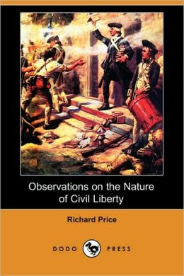 Observations on the Nature of Civil Liberty (Dodo Press)