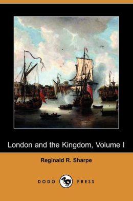 London and the Kingdom, Volume I (Dodo Press)