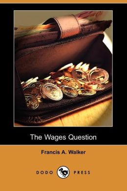 The Wages Question (Dodo Press)