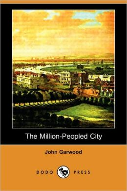 The Million-Peopled City