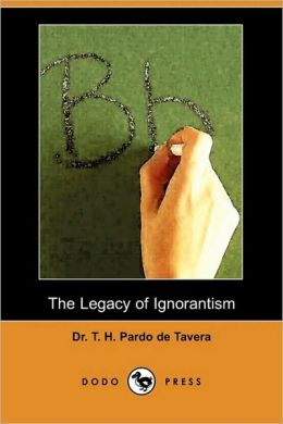 The Legacy Of Ignorantism