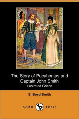 The Story Of Pocahontas And Captain John Smith (Illustrated Edition)