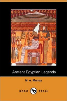 Ancient Egyptian Legends (Dodo Press)