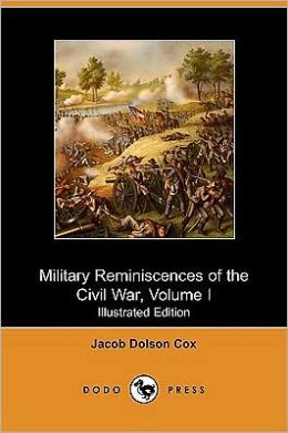 Military Reminiscences of the Civil War, Volume I (Illustrated Edition) (Dodo Press)