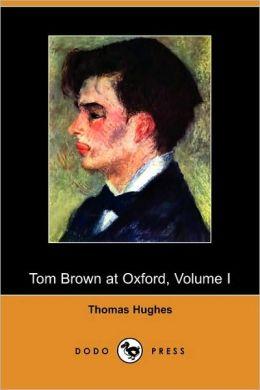 Tom Brown At Oxford, Volume I
