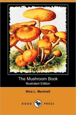 The Mushroom Book (Illustrated Edition)