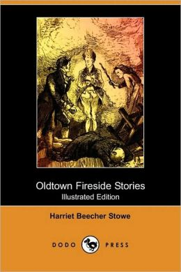 Oldtown Fireside Stories (Illustrated Edition)